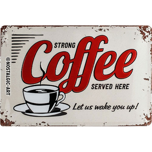 Blechschild-20x30-Strong-Coffee-vorn
