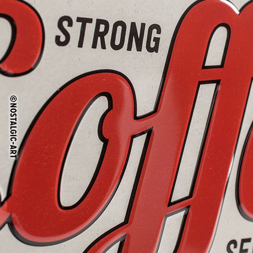 Blechschild-20x30-Strong-Coffee-detail